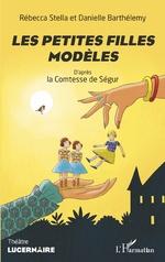 Les petites filles modèles - Rébecca Stella, Danielle Barthélemy
