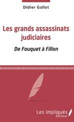 Les grands assassinats judiciaires - Didier Gallot