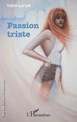 Passion triste - Irène Lurçat