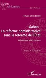 Gabon : la réforme administrative sans la réforme de l'Etat - Sylvain-Ulrich Obame