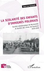 La scolarité des enfants d'immigrés polonais - Jean-Luc Sochacki