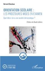 Orientation scolaire : les procédures mises en examen - Bernard Desclaux