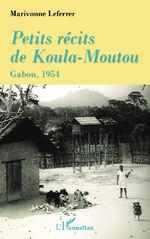 Petits récits de Koula-Moutou - Marivonne Leferrer