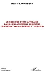 Le rôle des États africains dans l'encadrement juridique des migrations sud-nord et sud-sud -