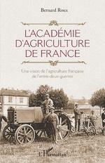 L'Académie d'agriculture de France - Bernard Roux