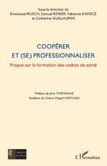 Coopérer et (se) professionnaliser - Emmanuel Rusch, Samuel Renier, Fabienne Kwocz, Catherine Guillaumin