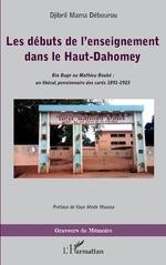 Les débuts de l'enseignement dans le Haut-Dahomey - Djibril Debourou