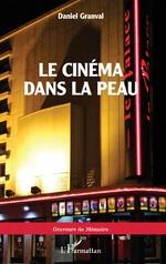 Le cinéma dans la peau - Daniel Granval