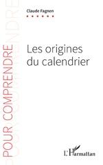 Les origines du calendrier - Claude Fagnen