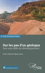 Sur les pas d'un géologue face aux défis du développement - Fodé Diaby