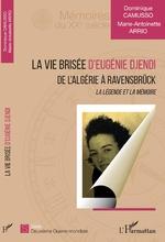 La vie brisée d'Eugénie Djendi - Dominique Camusso, Marie-Antoinette Arrio