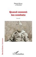 Quand cessent les combats - Pierre Bisbal dit Gourdan