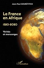 La France en Afrique - Jean-Paul GOUREVITCH