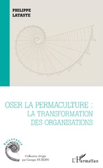 Oser la permaculture - Philippe Lataste
