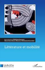 Littérature et mobilité - Abdelaziz Amraoui, Marie-Rose Abomo Maurin, Mohammed Laouidat