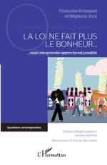 La loi ne fait plus le bonheur - Françoise Bousquet, Stéphane Jock