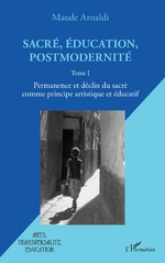 Sacré, éducation, postmodernité - Maude Arnaldi