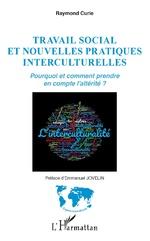Travail social et nouvelles pratiques interculturelles - Raymond Curie