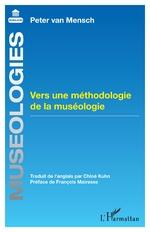 Vers une méthodologie de la muséologie - Peter van Mensch