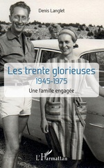 Les trentes glorieuses - Denis Langlet