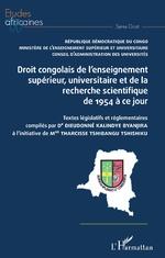 Droit congolais de l'enseignement supérieur, univrsitaire et de la recherche scientifique de 1954 à  ... - Dieudonné Kalindye Byanjira