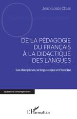 DE LA PÉDAGOGIE DU FRANCAIS À LA DIDACTIQUE DES LANGUES - Jean-Louis Chiss