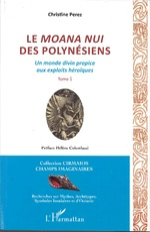 Le Moana Nui des Polynésiens - Christine Perez, Hélène Colombani