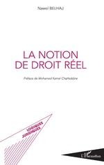 La notion de droit réel - Nawel Belhaj