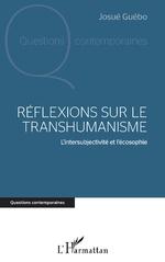 Réflexions sur le transhumanisme - Josué Guébo