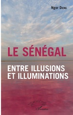 Le Sénégal entre illusions et illuminations - Ngor Dieng