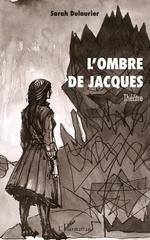 L'ombre de Jacques - Sarah Dulaurier