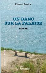 Un banc sur la falaise - Étienne Tarride