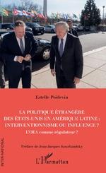 La politique étrangère des Etats-Unis en Amérique Latine : interventionnisme ou influence ? - Estelle Poidevin