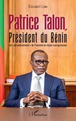 Patrice Talon, Président du Bénin -