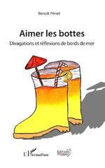 Aimer les bottes - Benoît Pénet