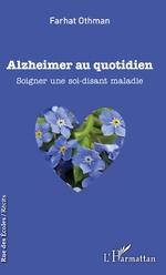 Alzheimer au quotidien - Farhat Othman