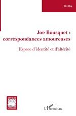 Joë Bousquet : - Zhi Bie