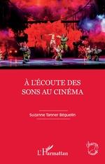À l'écoute des sons au cinéma - Suzanne Tanner Béguelin
