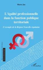 L'égalité professionnelle dans la fonction publique territoriale - Marie Jan