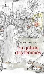 La galerie des femmes - Bernard Leconte