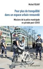 Pour plus de tranquilité dans un espace urbain renouvelé - Michel Felkay