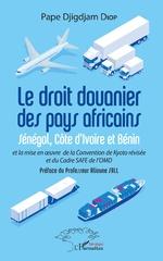 Le droit douanier des pays africains - Pape Djigdjam Diop