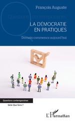 La démocratie en pratiques - François Auguste