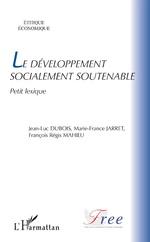 Le développement socialement soutenable - Jean-Luc Dubois, Marie-France Jarret, François-Régis Mahieu