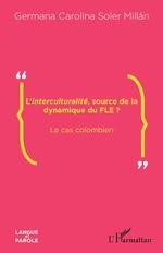 L'<em>Interculturalité</em>, source de la dynamique du FLE ? -