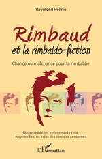 Rimbaud et la rimbaldo-fiction - Raymond Perrin