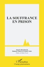 La souffrance en prison - Rolande Chazot, Franck Violet