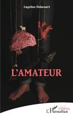 L'amateur - Angeline Delacourt