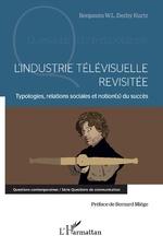 L'industrie télévisuelle revisitée - Benjamin W.L. Derhy Kurtz
