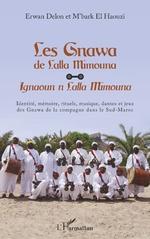 Les Gnawa de Lalla Mimouna -